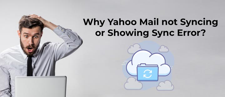 Why Yahoo Mail not Syncing or Showing Sync Error?