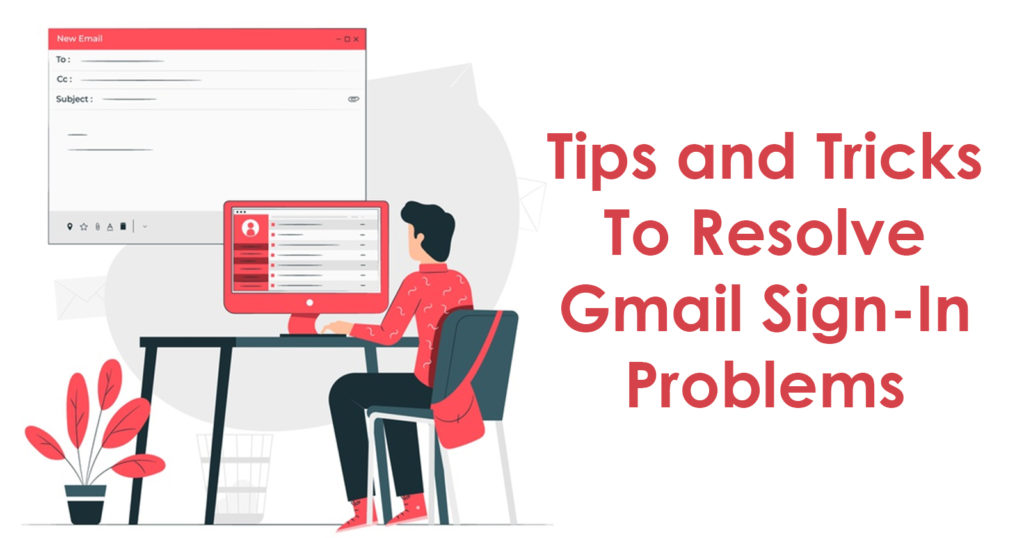 Tips and Tricks to fix if you can't sign into Gmail account
